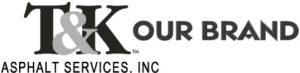 T&K Asphalt Services - Our Brand
