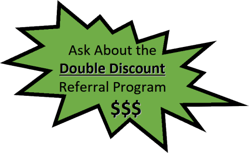 Ask about the Double Discount Referral Program